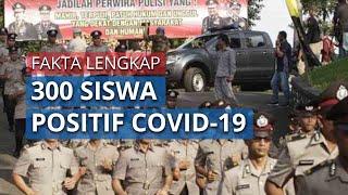 Fakta dan Kronologi Terungkap 300 Siswa Setukpa di Sukabumi Positif Covid-19, Ini Penjelasan Polri