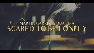 Martin Garrix & Dua Lipa - Scared To Be Lonely (Lyric Video)