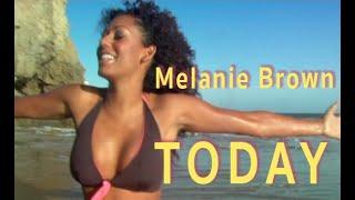 <b>Melanie Brown</b>  Today