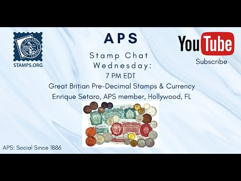 5.27.20 APS Stamp Chat: Great Britain Pre-Decimal Stamps & Currency