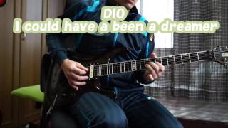 DIO - I could have been a dreamer (solo cover)