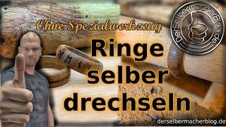 Ringe drechseln (Holzringe selber drechseln) ohne Spezialwerkzeug, nur mit Drechselbank