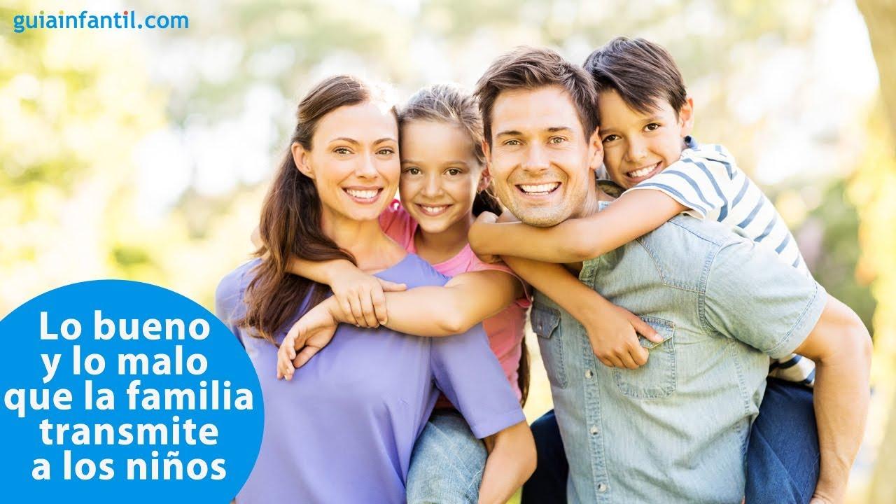 Lo bueno y lo malo que transmiten las familias a los niños | #ConectaConTuHijo