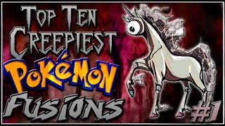 Top 10 Creepiest Pokémon Fusions [Ep.1]