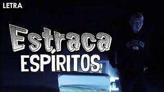 Estraca X Madkutz   Espíritos (Letra)