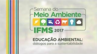 IFMS realiza eventos em vários municípios de MS em comemoração a Semana do Meio Ambiente
