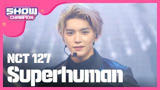 Show Champion EP.320   NCT 127   Superhuman