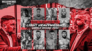 ROAD TO BELLATOR MMA: Light Heavyweight World Grand Prix | Friday, April 9th & 16th | SHOWTIME