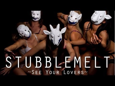 Stubblemelt - See Your Lovers (OFFICIAL MUSIC VIDEO)