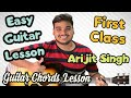 First Class   Kalank   Easy Guitar Lesson in Hindi   Chords   Arijit Singh   2019