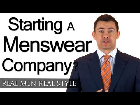 Business Advice With Style - 5 Tips For A Man Looking To Start A Menswear Company