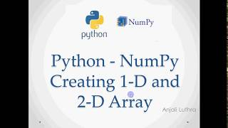 Numpy library in Python | Creating one and two dimensional arrays