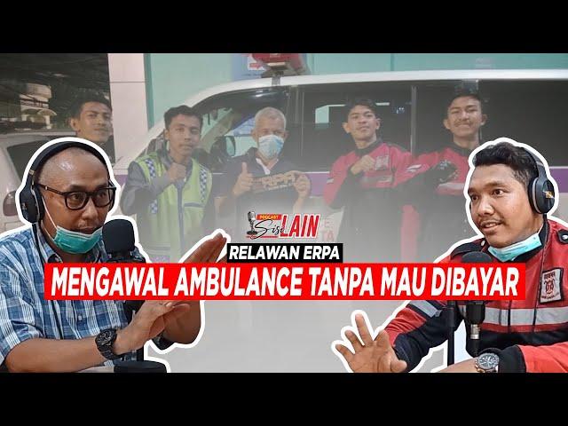[PODCAST SISI LAIN] Relawan ERPA, Mengawal Ambulance Tanpa Mau Dibayar