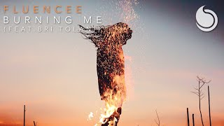 Fluencee Ft. Bri Tolani - Burning Me (Official Audio)