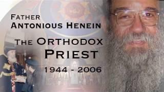 Father Antonious Henein; The Orthodox Priest (Part 1)