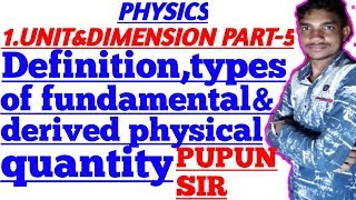 PHYSICS:-1.Unit&dimension:Part5-Definition,types of fundamental,derived physical quantity