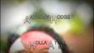 holla at me (Anthony Hodge)