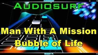 [Audiosurf] Man With A Mission - Bubble of Life [Ninja Mono, Stealth, Iron Mode]