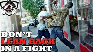 Why You Should NOT Lean Back in a Street Fight!