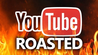YouTube Roast Session