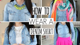 How To Wear A Denim Shirt - 5 Ways
