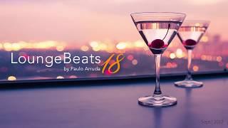 Lounge Beats 18 by DJ Paulo Arruda – Deep Jazzy House Music Soulful