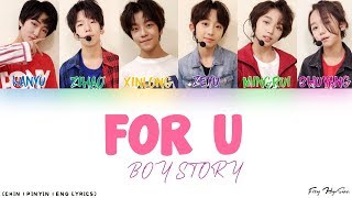 BOY STORY - For U [Color Coded Chinese|Pinyin|Eng Lyrics] 歌词