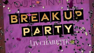 Liv Charette Break Up Party