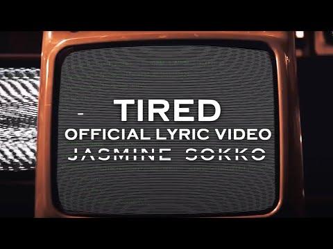 Jasmine Sokko Tired