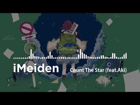 iMeiden - Count The Star (feat. Aki)