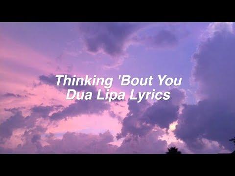 Thinking 'Bout You || Dua Lipa Lyrics