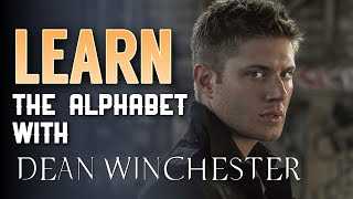 Learn The Alphabet With Dean Winchester