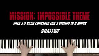 Mission: Impossible Theme (with J.S Bach concerto for violins in dm)_Piano cover