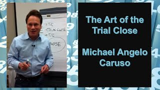 The Art of the Trial Close (including tie downs, anchors)