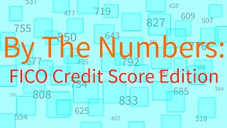 By The Numbers: FICO Credit Score Edition