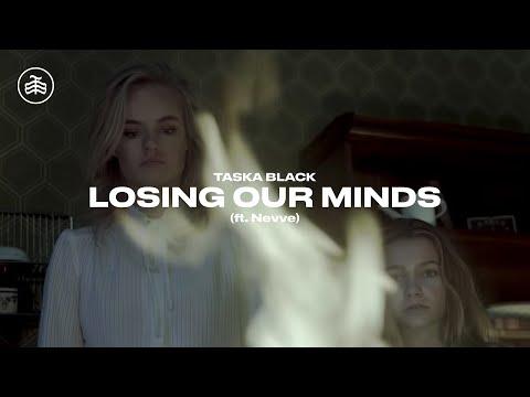 Losing Our Minds - Taska Black, Nevve