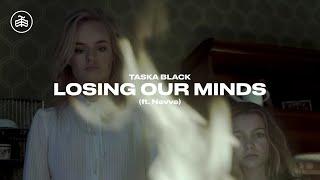 Taska Black   Losing Our Minds Ft. Nevve