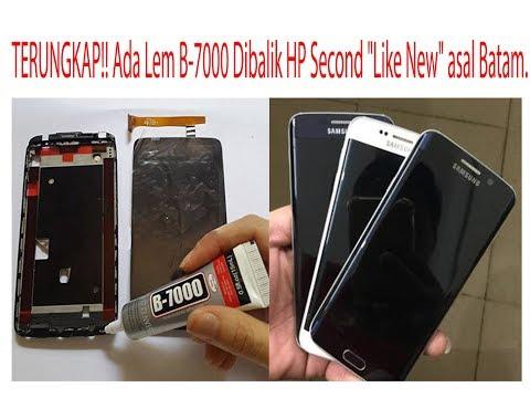 TERUNGKAP!! Ada Lem B-7000 Dibalik HP Second