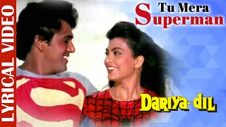 Tu Mera Superman - Lyrical | Dariya Dil | Govinda | Mohd Aziz & Sadhana Sargam | Superhit Hindi Song