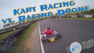 Kart Racing vs. FPV Racing Drone @ Fahrwerk Schaafheim Odenwaldring | Eyes on me