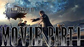 Final Fantasy XV - Full Movie All cutscenes [Japanese Voice][English Sub][Part I][HD]