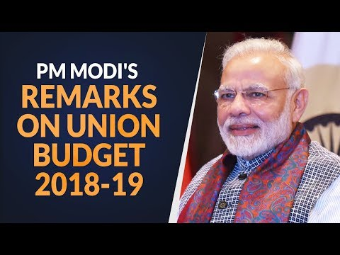Prime Minister Narendra Modi's remarks on the 2018-19 Union Budget