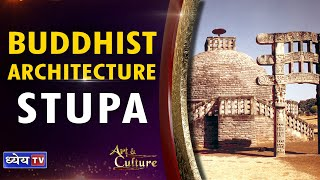 BUDDHIST ART And ARCHITECTURE : STUPAS