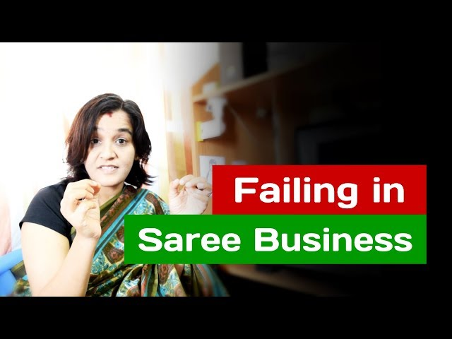 58 Reasons of failing in Saree Business | How to avoid | Sarees are my passion