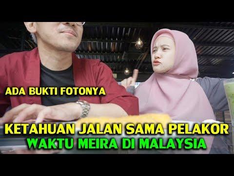 TERCYDUK JALAN SAMA PELAKOR WAKTU MEIRA KE MALAYSIA