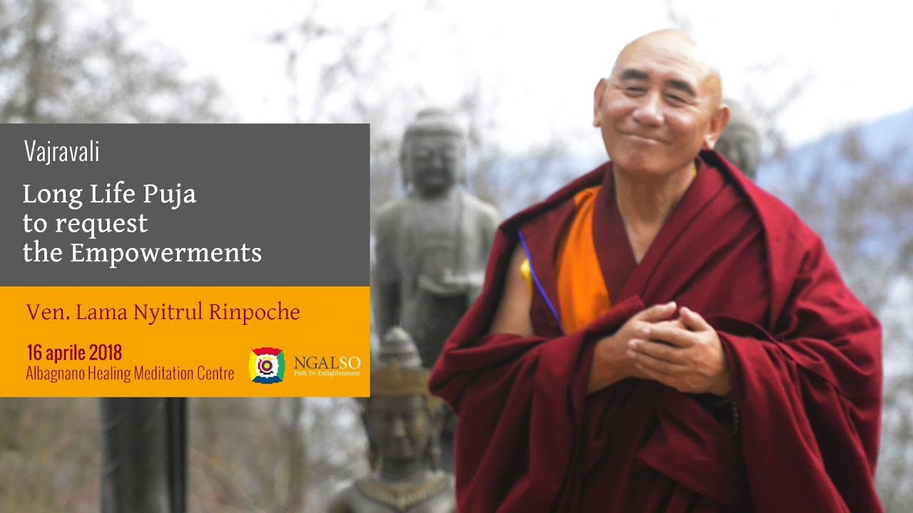 Long Life Puja to request the Empowerments by the Most Venerable Lama Nyitrul Rinpoche