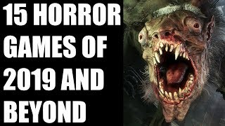 15 Horror Games of 2019 And Beyond