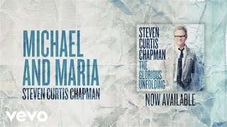Steven Curtis Chapman - Michael and Maria (Official Pseudo Video)