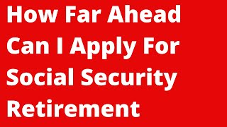 🔴Can I Apply For Social Security Retirement Benefits In Advance of Age 62