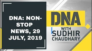 DNA: Non Stop News, 29 July, 2019